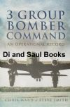 3 Group Bomber Command - An Operational Record, by Chris Ward and Steve Smith